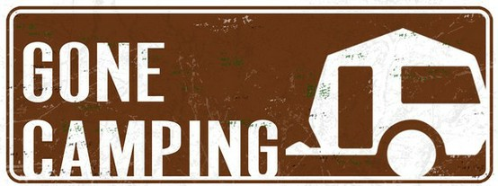 gone camping sign